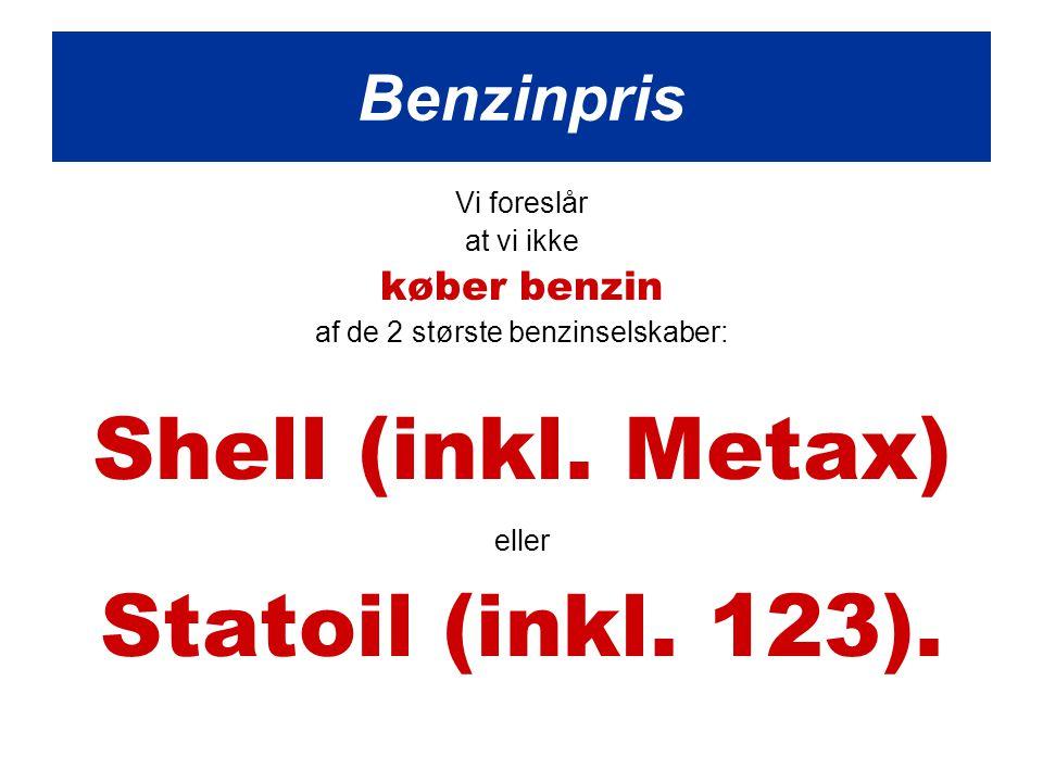 Vi foreslår at vi ikke køber benzin af de 2 største benzinselskaber: Shell (inkl.