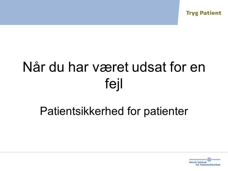 Når du har været udsat for en fejl Patientsikkerhed for patienter