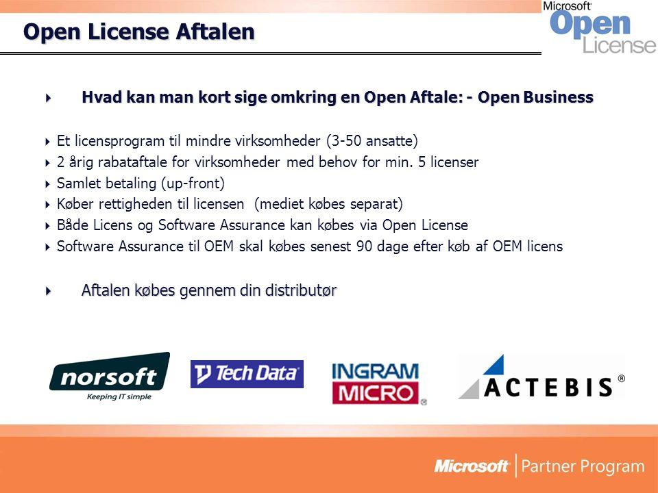 Open License Aftalen  Hvad kan man kort sige omkring en Open Aftale: - Open Business  Et licensprogram til mindre virksomheder (3-50 ansatte)  2 årig rabataftale for virksomheder med behov for min.