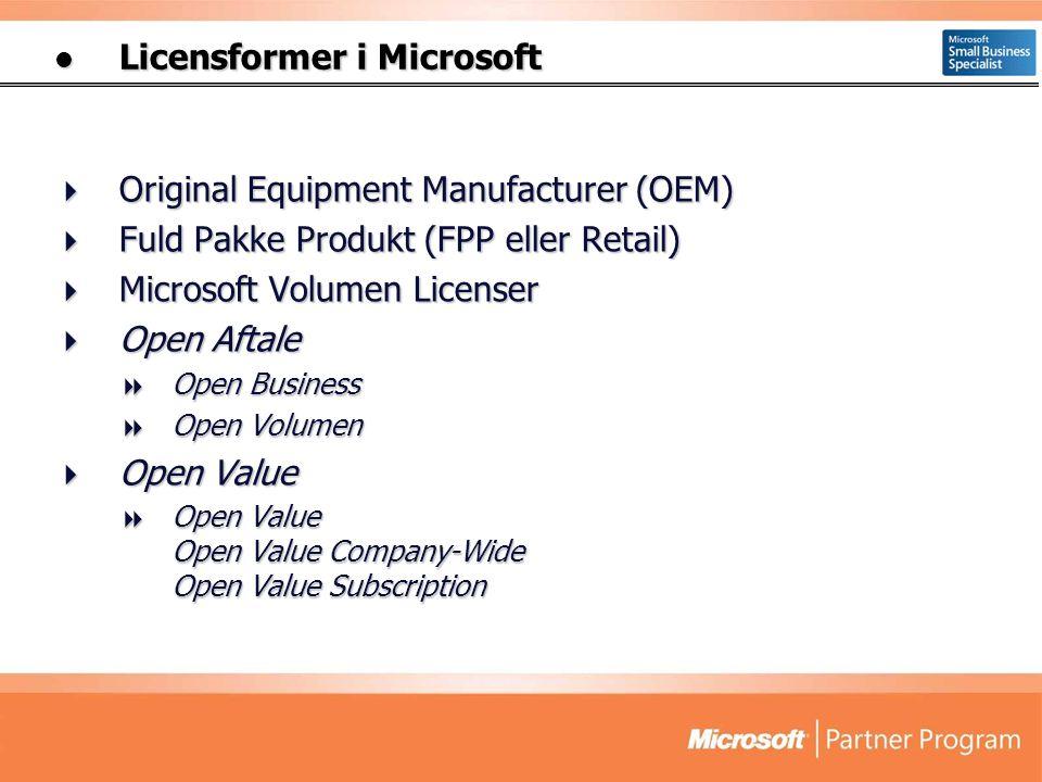  Licensformer i Microsoft  Original Equipment Manufacturer (OEM)  Fuld Pakke Produkt (FPP eller Retail)  Microsoft Volumen Licenser  Open Aftale  Open Business  Open Volumen  Open Value  Open Value Open Value Company-Wide Open Value Subscription