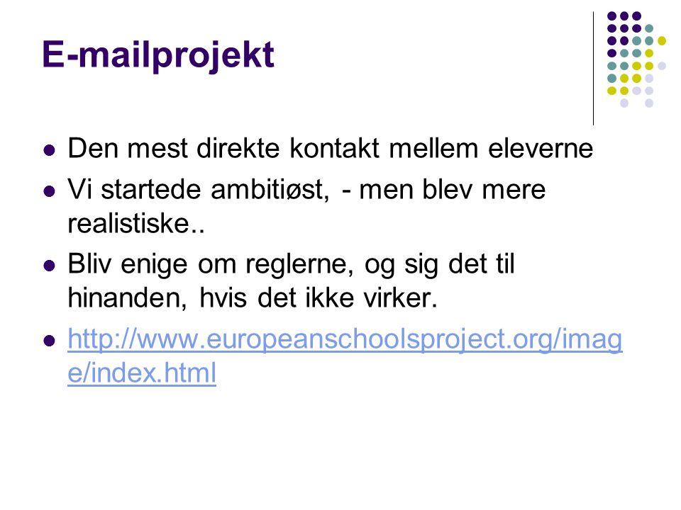 E-mailprojekt  Den mest direkte kontakt mellem eleverne  Vi startede ambitiøst, - men blev mere realistiske..