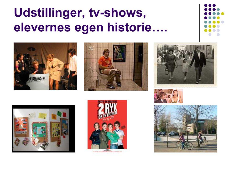 Udstillinger, tv-shows, elevernes egen historie….