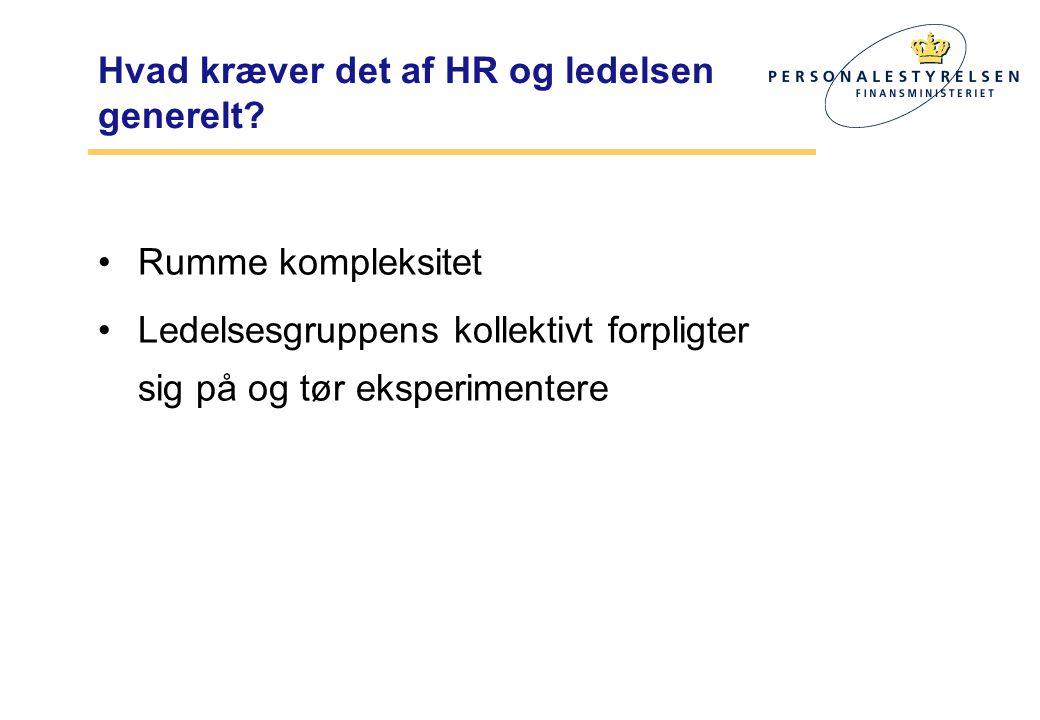 Hvad kræver det af HR og ledelsen generelt.