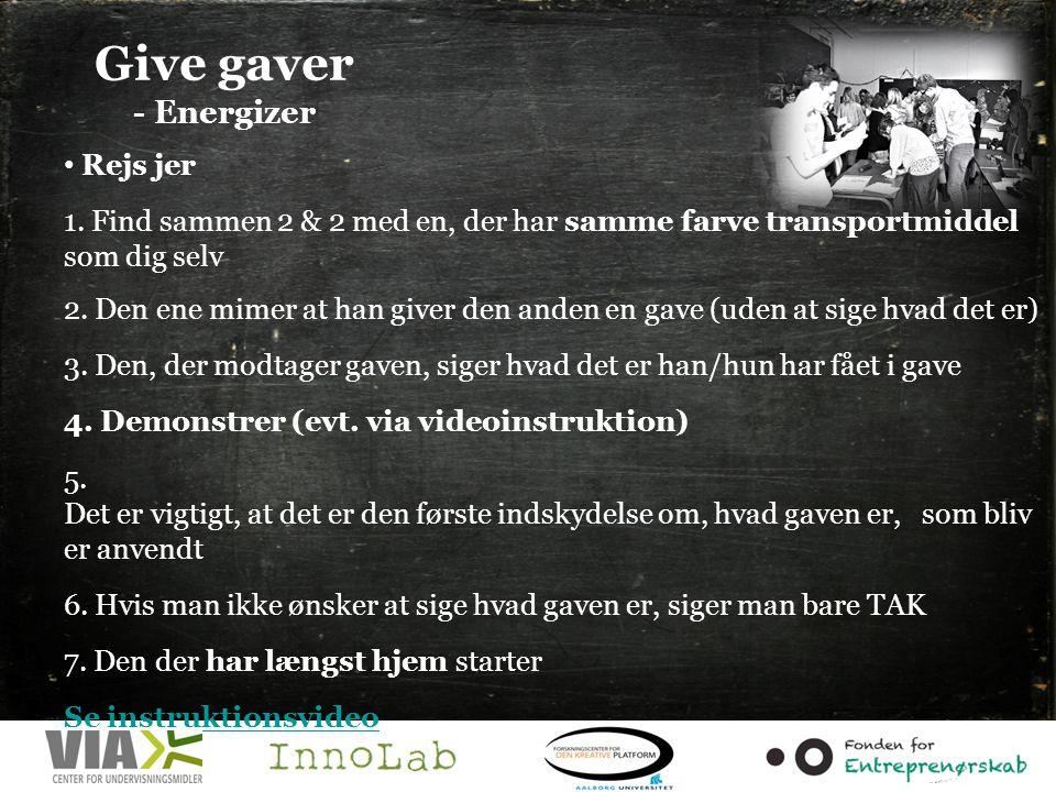 Give gaver - Energizer • Rejs jer 1.