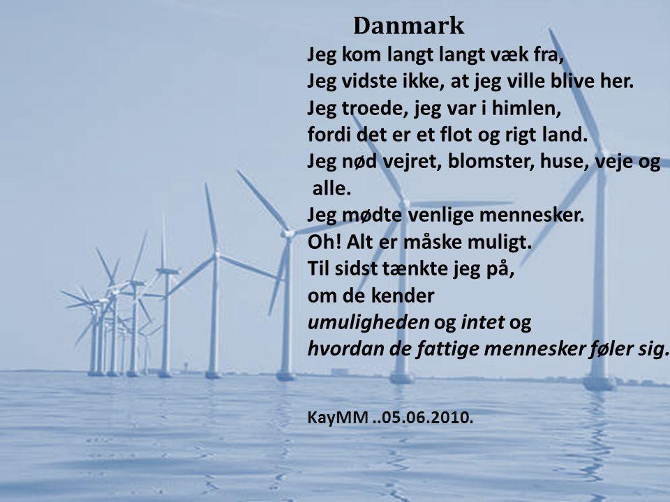 Danmark Jeg kom langt langt væk fra, Jeg vidste ikke, at jeg ville blive her.