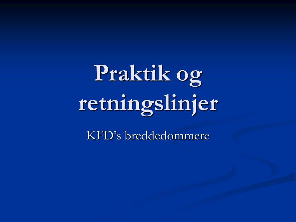 Praktik og retningslinjer KFD's breddedommere