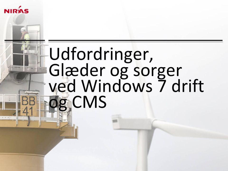 Udfordringer, Glæder og sorger ved Windows 7 drift og CMS
