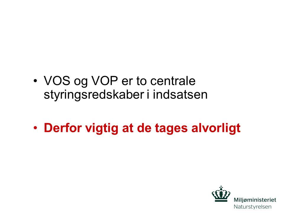 •VOS og VOP er to centrale styringsredskaber i indsatsen •Derfor vigtig at de tages alvorligt