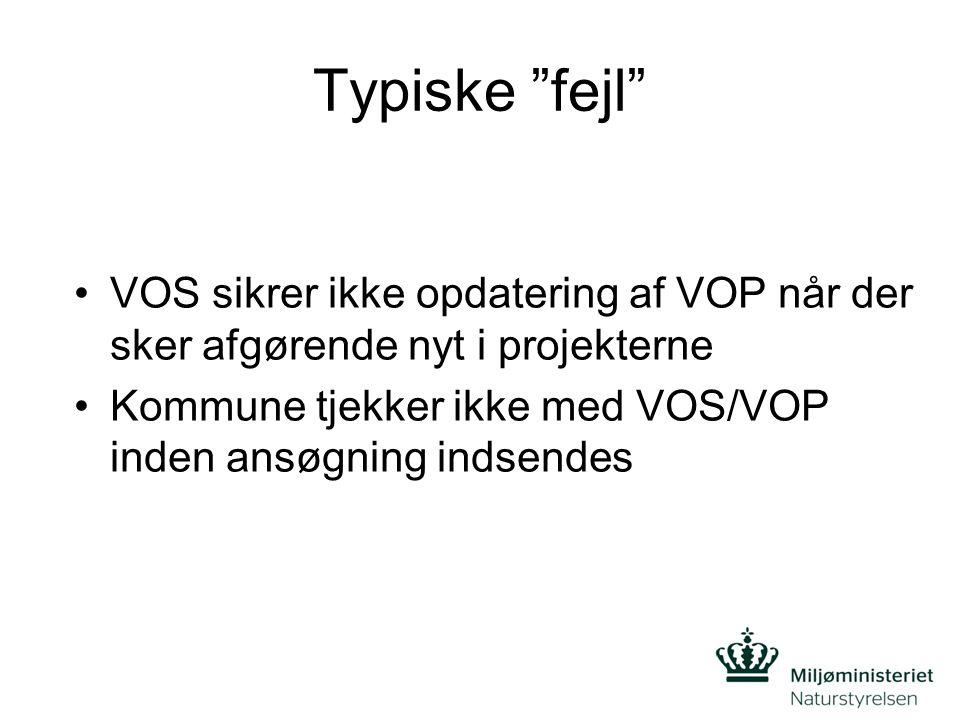 Typiske fejl •VOS sikrer ikke opdatering af VOP når der sker afgørende nyt i projekterne •Kommune tjekker ikke med VOS/VOP inden ansøgning indsendes