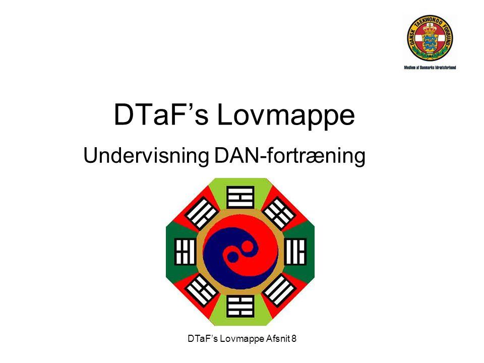 DTaF's Lovmappe Afsnit 8 DTaF's Lovmappe Undervisning DAN-fortræning