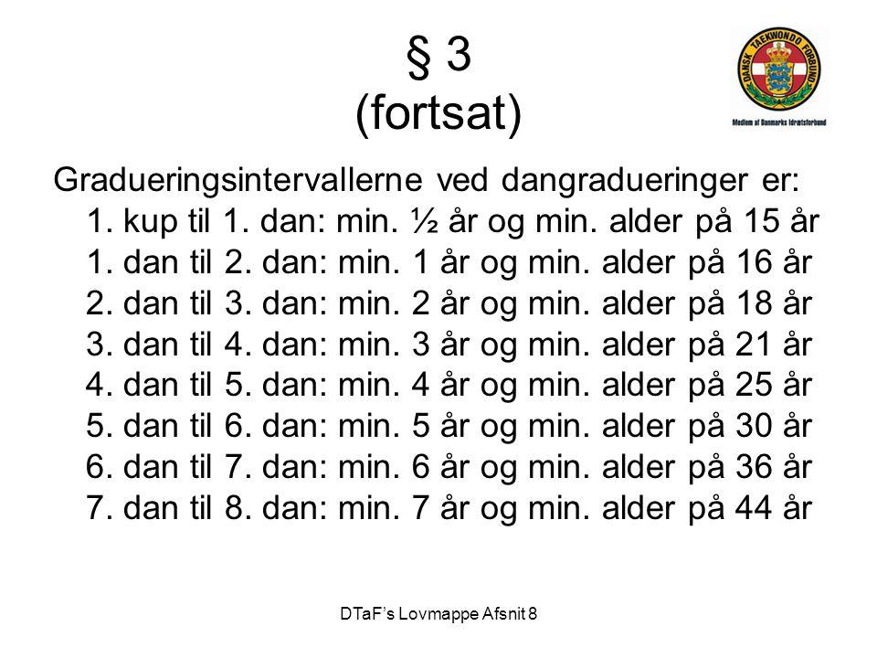 DTaF's Lovmappe Afsnit 8 § 3 (fortsat) Gradueringsintervallerne ved dangradueringer er: 1.