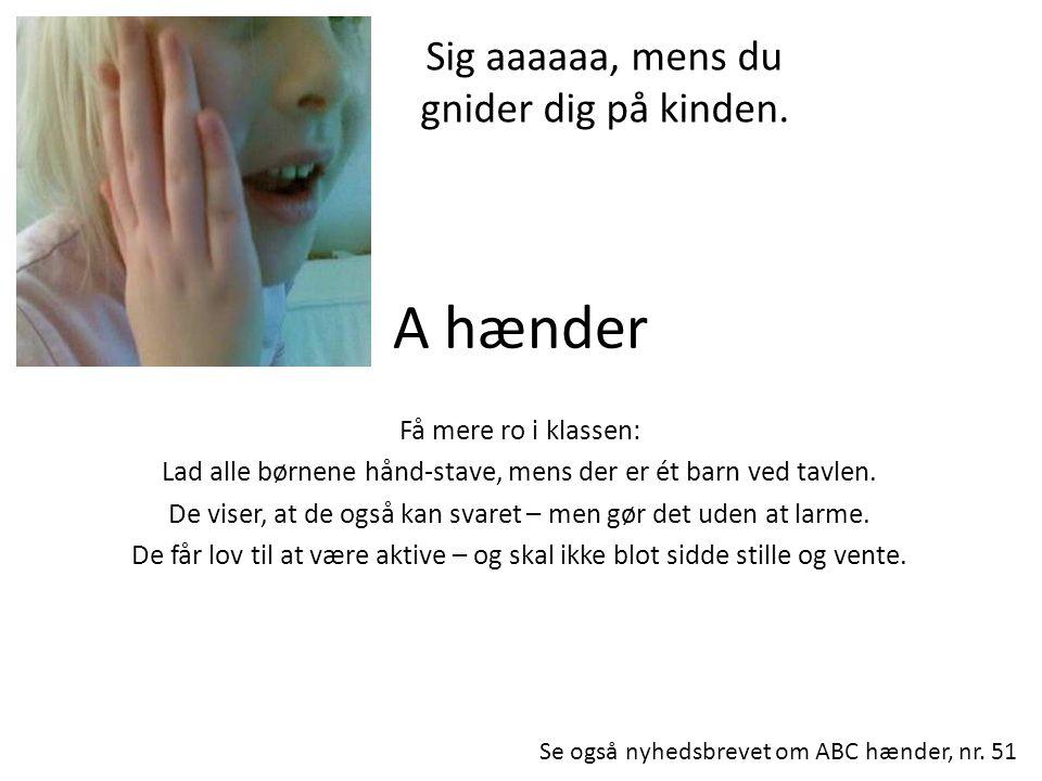 A hænder Få mere ro i klassen: Lad alle børnene hånd-stave, mens der er ét barn ved tavlen.
