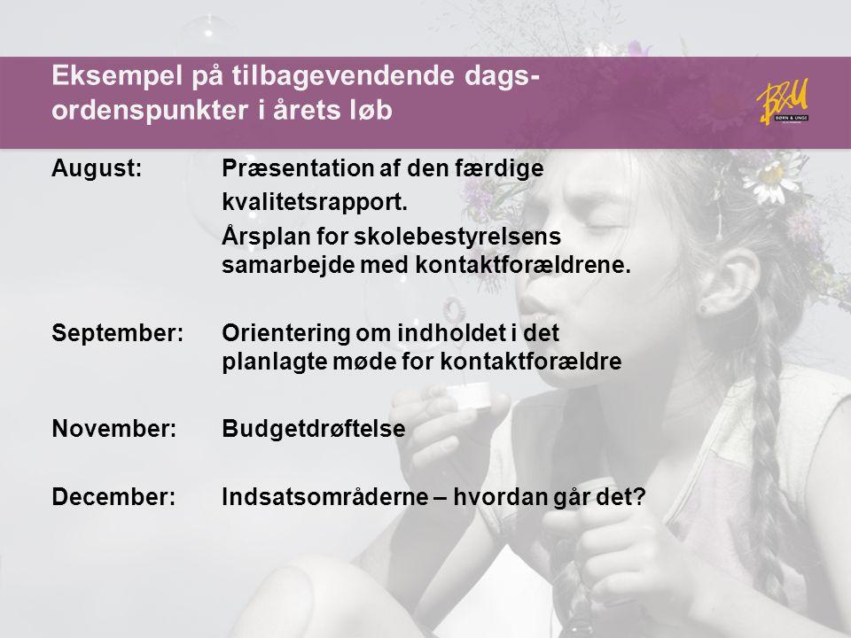 Eksempel på tilbagevendende dags- ordenspunkter i årets løb August: Præsentation af den færdige kvalitetsrapport.
