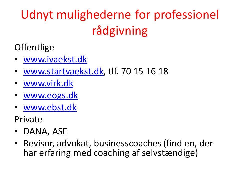 Udnyt mulighederne for professionel rådgivning Offentlige • www.ivaekst.dk www.ivaekst.dk • www.startvaekst.dk, tlf.