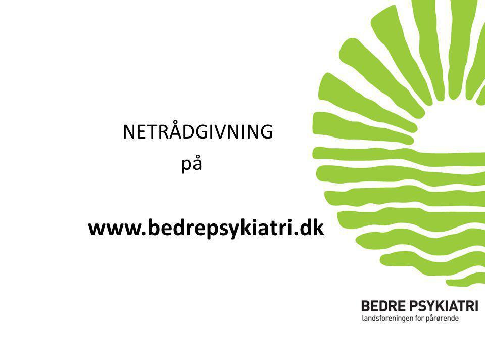 NETRÅDGIVNING på www.bedrepsykiatri.dk