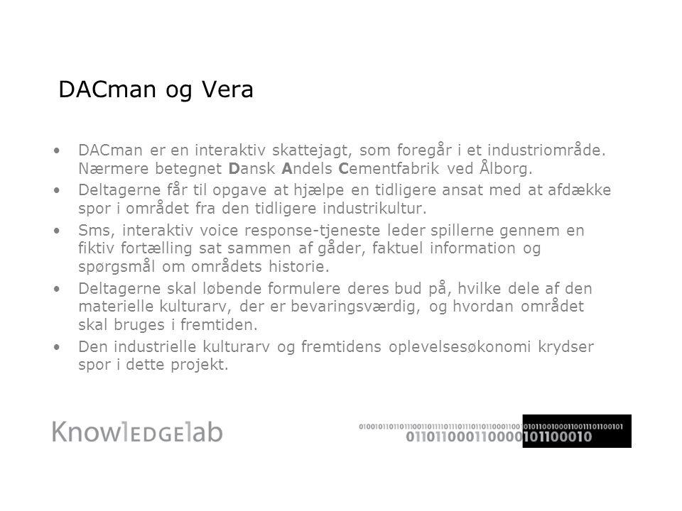 DACman og Vera •DACman er en interaktiv skattejagt, som foregår i et industriområde.