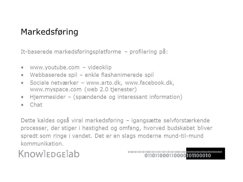 Markedsføring It-baserede markedsføringsplatforme – profilering på: •www.youtube.com – videoklip •Webbaserede spil – enkle flashanimerede spil •Sociale netværker – www.arto.dk, www.facebook.dk, www.myspace.com (web 2.0 tjenester) •Hjemmesider – (spændende og interessant information) •Chat Dette kaldes også viral markedsføring – igangsætte selvforstærkende processer, der stiger i hastighed og omfang, hvorved budskabet bliver spredt som ringe i vandet.