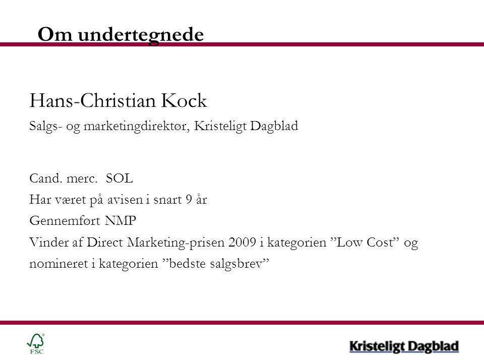 Om undertegnede Hans-Christian Kock Salgs- og marketingdirektør, Kristeligt Dagblad Cand.