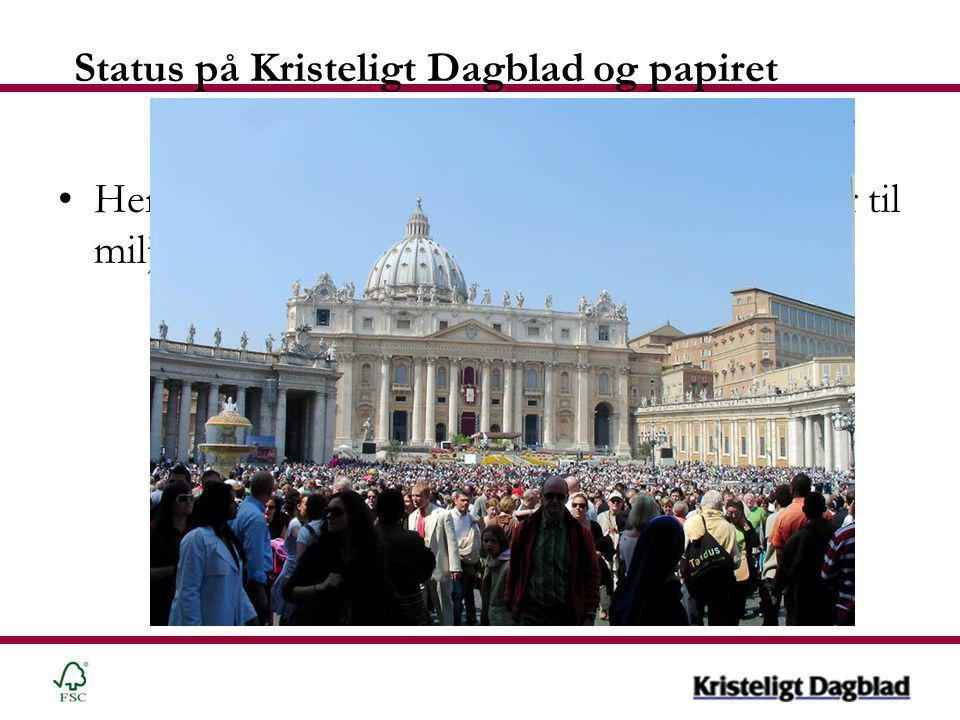 Status på Kristeligt Dagblad og papiret •Her er, hvad vi havde forventet, da vi gik over til miljøcertificeret papir!