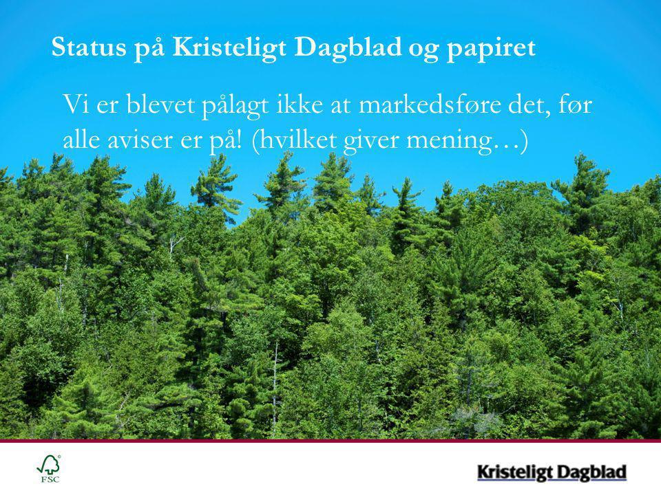 Status på Kristeligt Dagblad og papiret Vi er blevet pålagt ikke at markedsføre det, før alle aviser er på.