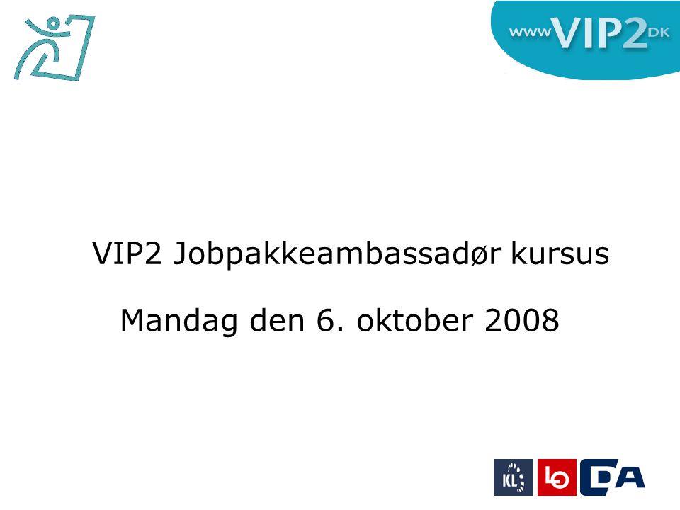 Mandag den 6. oktober 2008 VIP2 Jobpakkeambassadør kursus