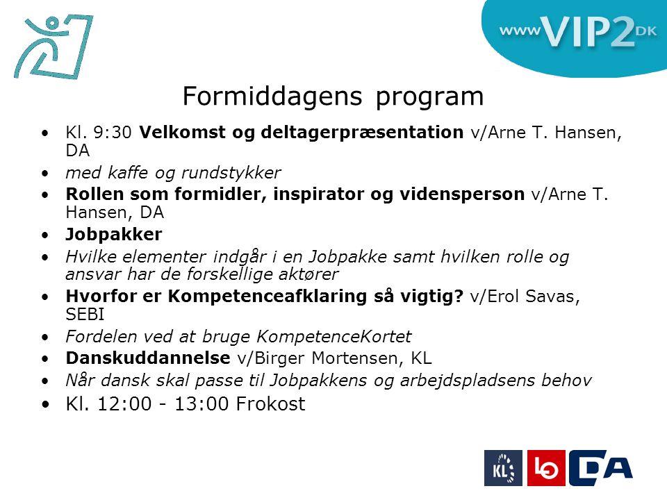Formiddagens program •Kl. 9:30 Velkomst og deltagerpræsentation v/Arne T.