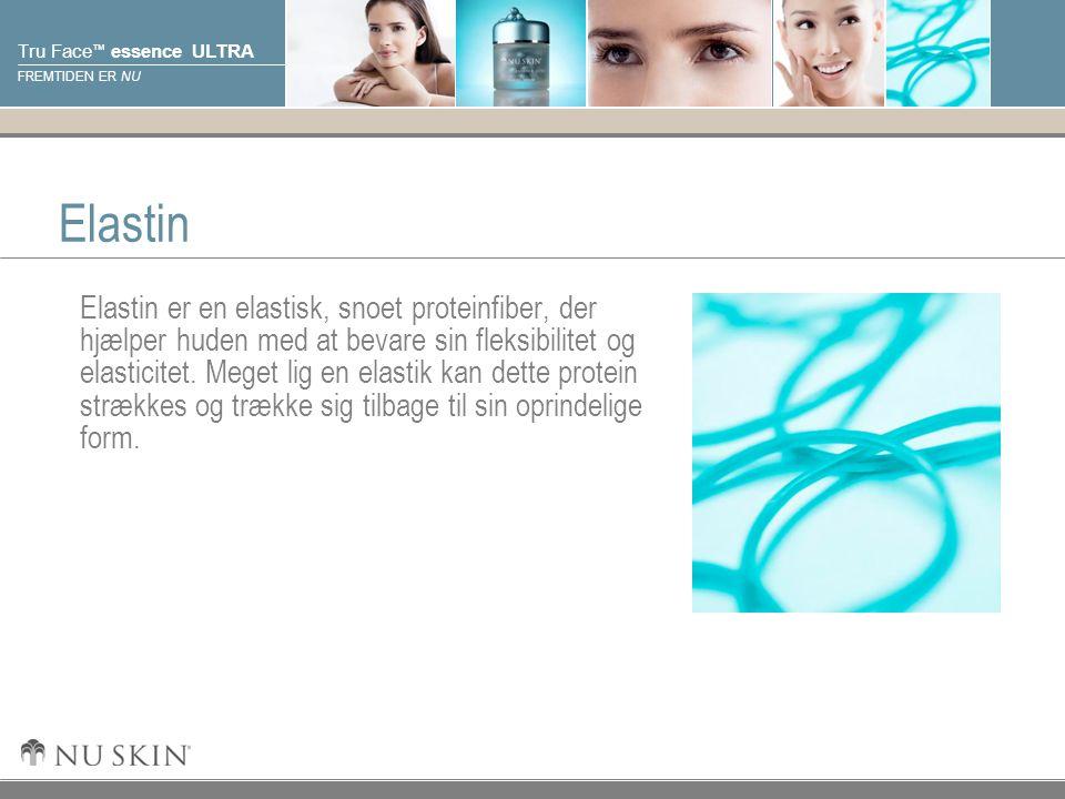 © 2001 Nu Skin International, Inc Tru Face ™ essence ULTRA FREMTIDEN ER NU Elastin Elastin er en elastisk, snoet proteinfiber, der hjælper huden med at bevare sin fleksibilitet og elasticitet.