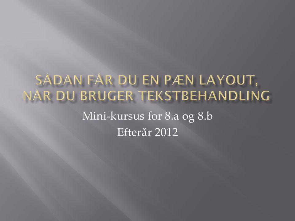 Mini-kursus for 8.a og 8.b Efterår 2012
