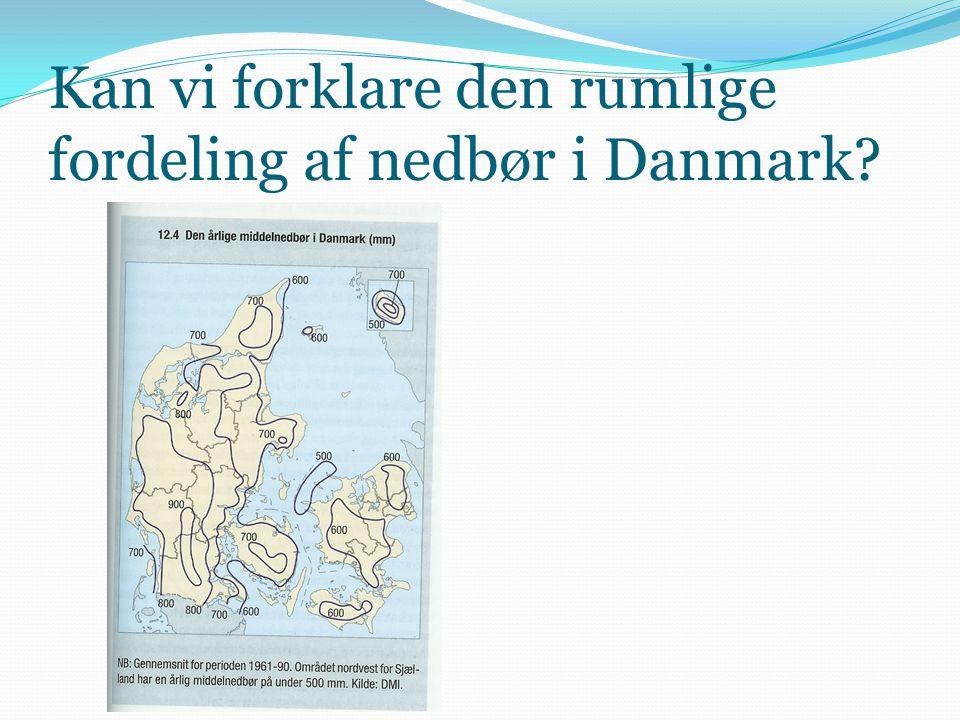 Kan vi forklare den rumlige fordeling af nedbør i Danmark?