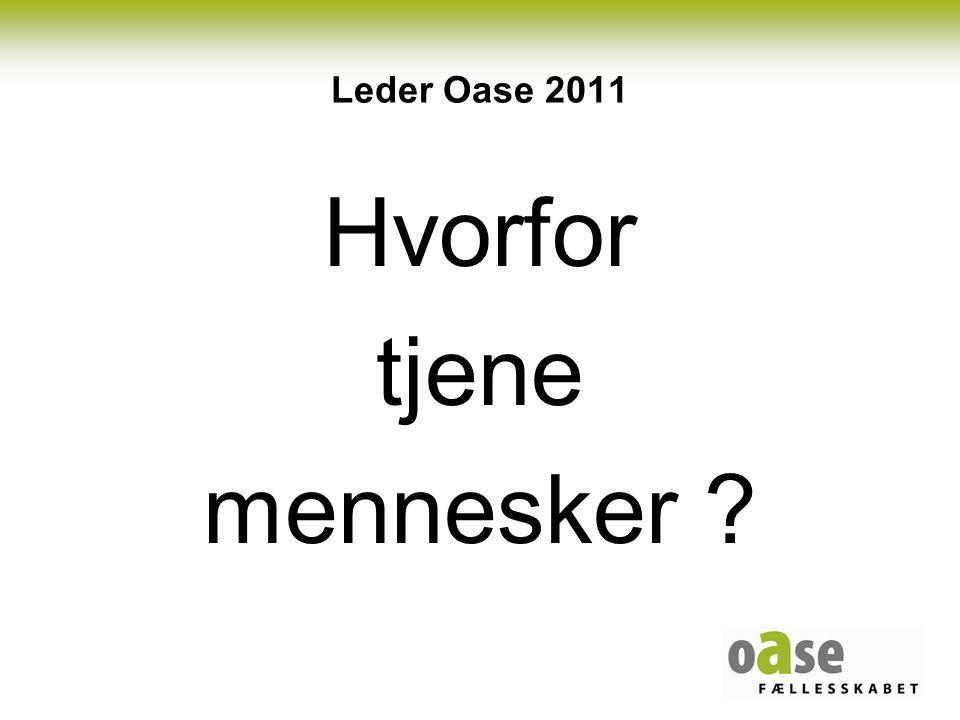Leder Oase 2011 Hvorfor tjene mennesker