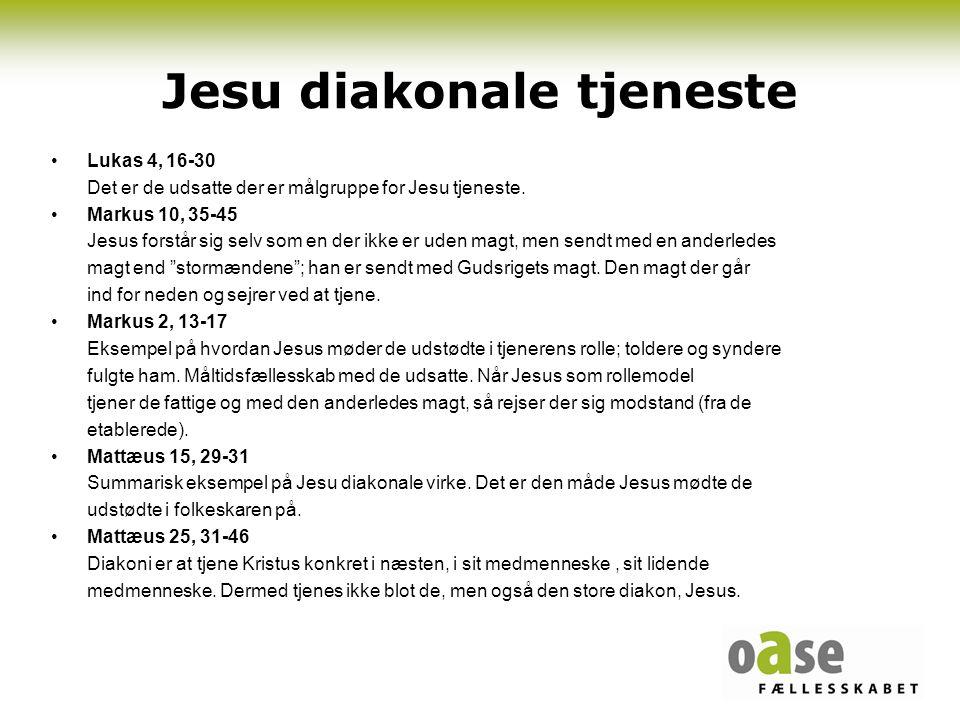 Jesu diakonale tjeneste •Lukas 4, 16-30 Det er de udsatte der er målgruppe for Jesu tjeneste.