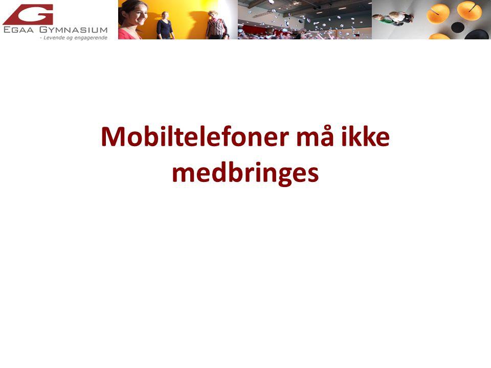 Mobiltelefoner må ikke medbringes
