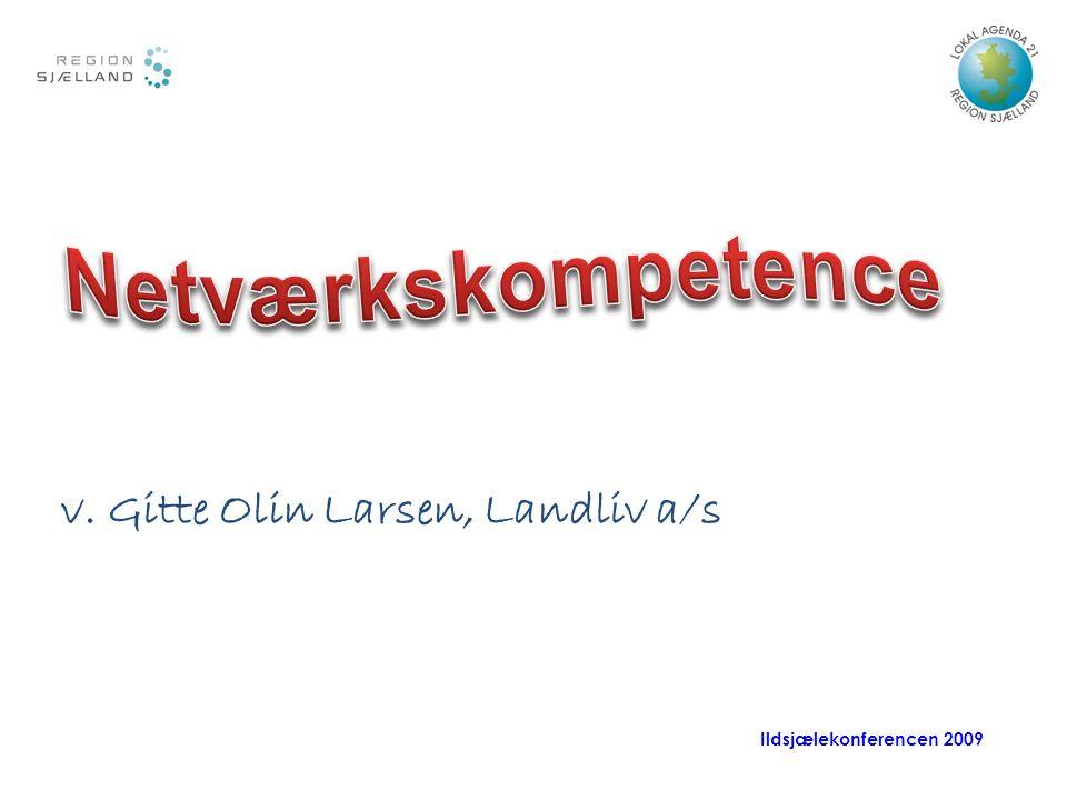 Ildsjælekonferencen 2009 v. Gitte Olin Larsen, Landliv a/s