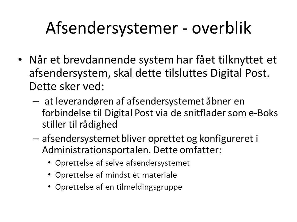 Afsendersystemer - overblik • Når et brevdannende system har fået tilknyttet et afsendersystem, skal dette tilsluttes Digital Post.