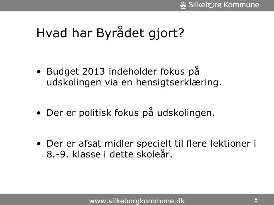 Hvad har Byrådet gjort. •Budget 2013 indeholder fokus på udskolingen via en hensigtserklæring.