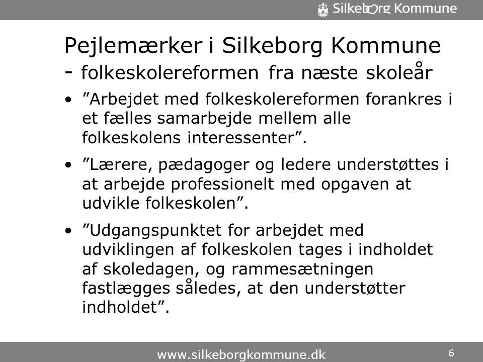 Pejlemærker i Silkeborg Kommune - folkeskolereformen fra næste skoleår • Arbejdet med folkeskolereformen forankres i et fælles samarbejde mellem alle folkeskolens interessenter .