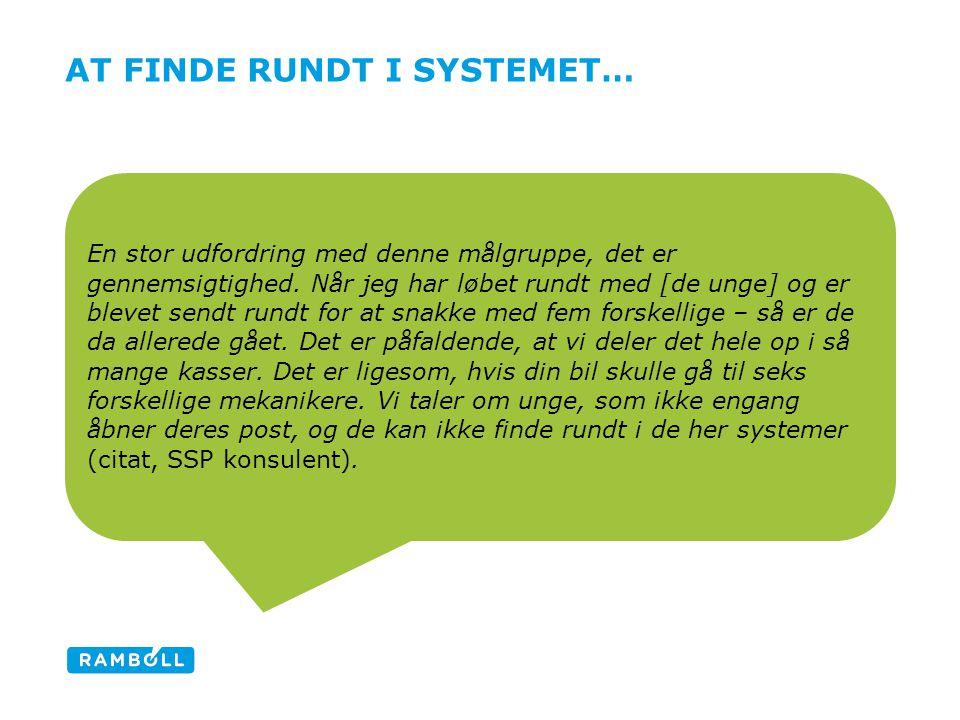 AT FINDE RUNDT I SYSTEMET… En stor udfordring med denne målgruppe, det er gennemsigtighed.