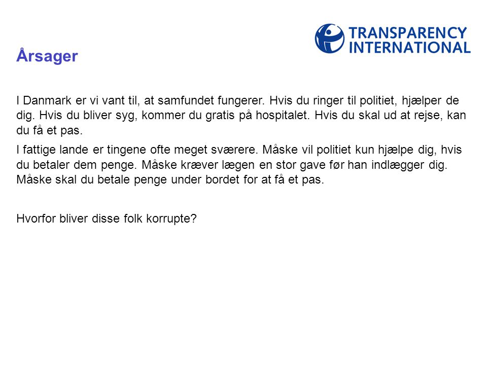 I Danmark er vi vant til, at samfundet fungerer.Hvis du ringer til politiet, hjælper de dig.