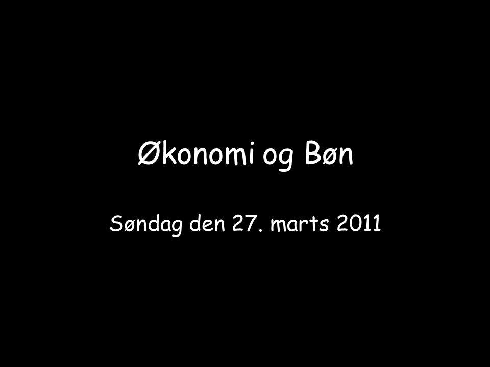 Økonomi og Bøn Søndag den 27. marts 2011