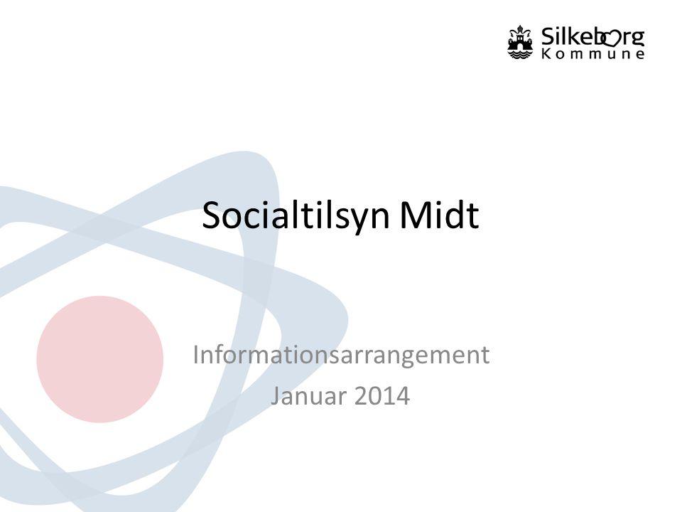 Socialtilsyn Midt Informationsarrangement Januar 2014