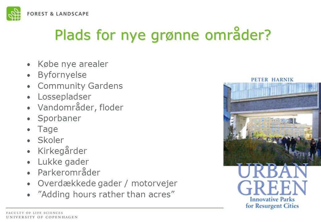 Plads for nye grønne områder.