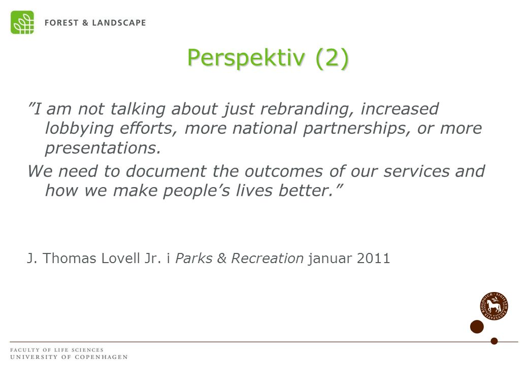 Perspektiv (2) I am not talking about just rebranding, increased lobbying efforts, more national partnerships, or more presentations.