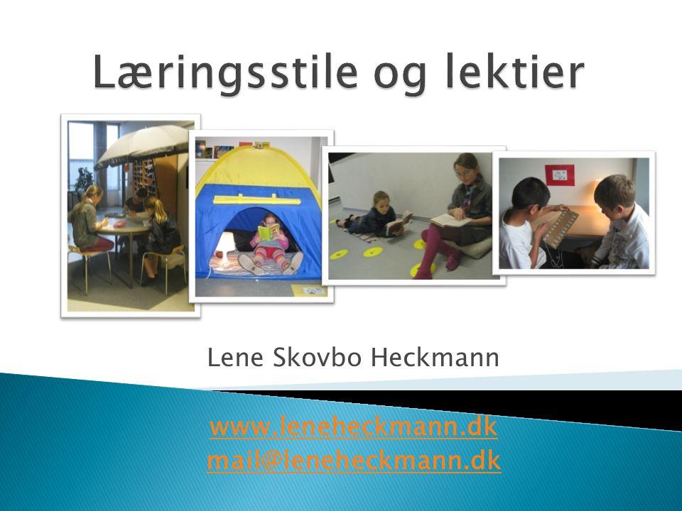 Lene Skovbo Heckmann www.leneheckmann.dk mail@leneheckmann.dk