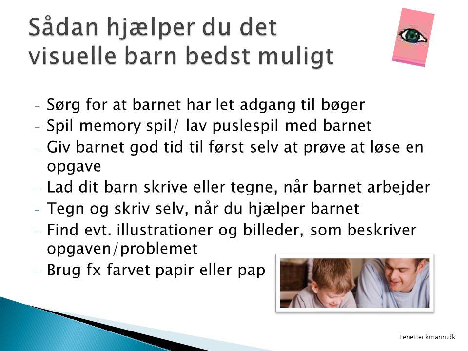- Sørg for at barnet har let adgang til bøger - Spil memory spil/ lav puslespil med barnet - Giv barnet god tid til først selv at prøve at løse en opg