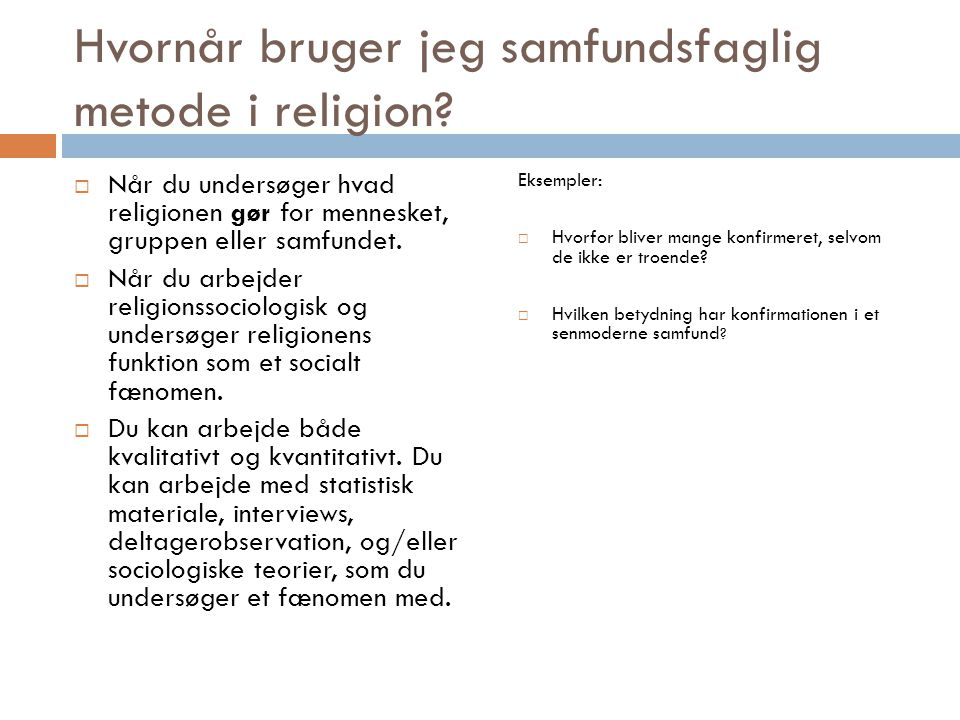 Hvornår bruger jeg samfundsfaglig metode i religion.