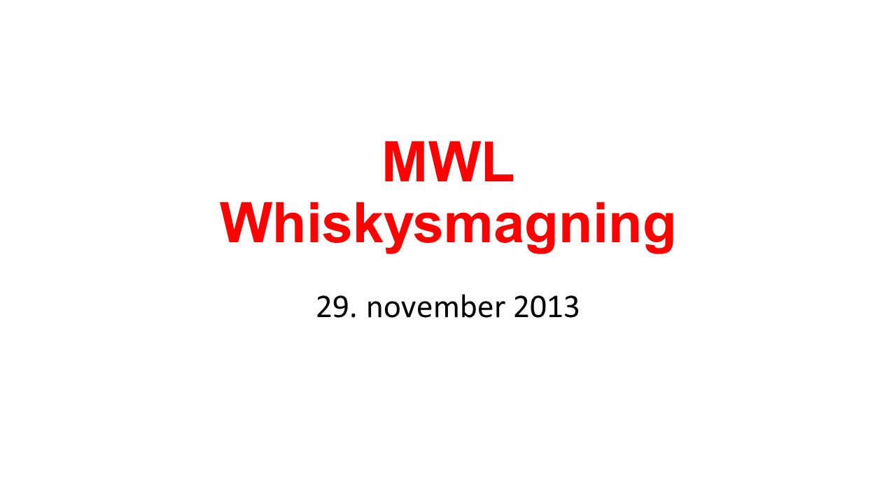 MWL Whiskysmagning 29. november 2013