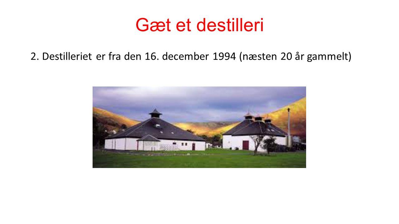 Gæt et destilleri 2. Destilleriet er fra den 16. december 1994 (næsten 20 år gammelt)