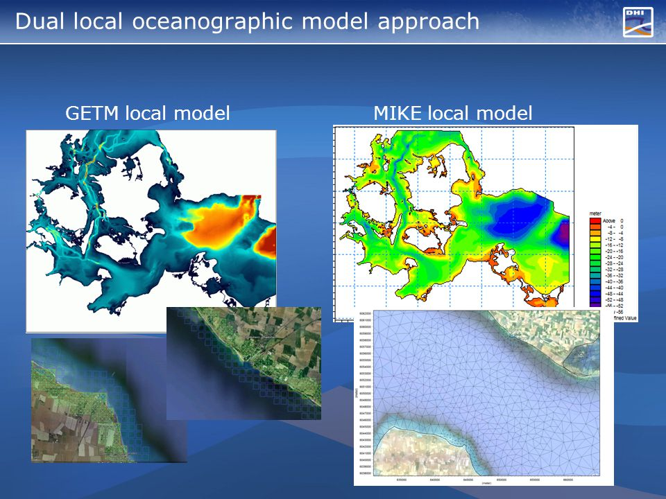 Dual local oceanographic model approach GETM local modelMIKE local model 7