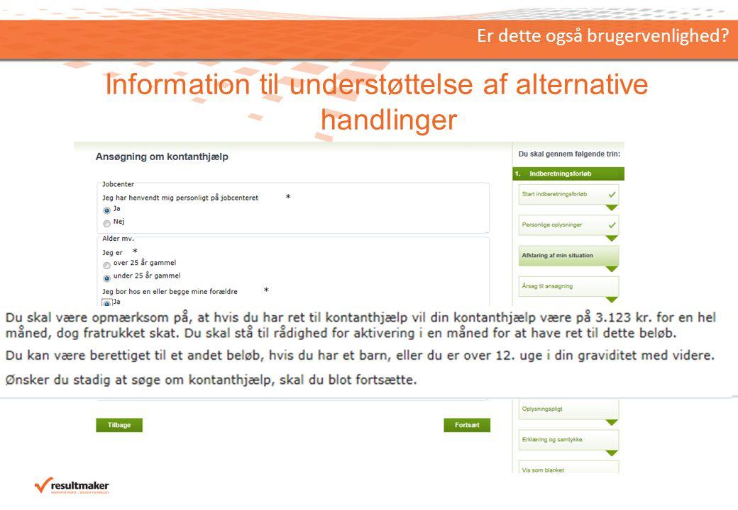 Information til understøttelse af alternative handlinger Er dette også brugervenlighed