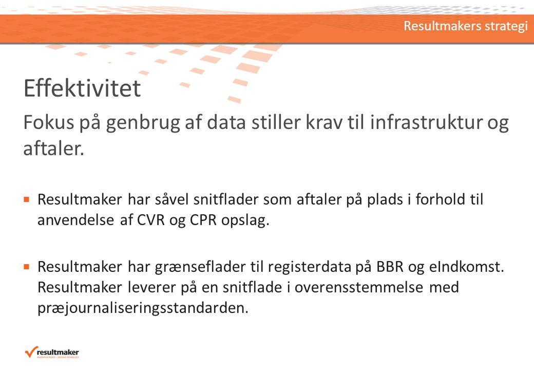 Effektivitet Fokus på genbrug af data stiller krav til infrastruktur og aftaler.